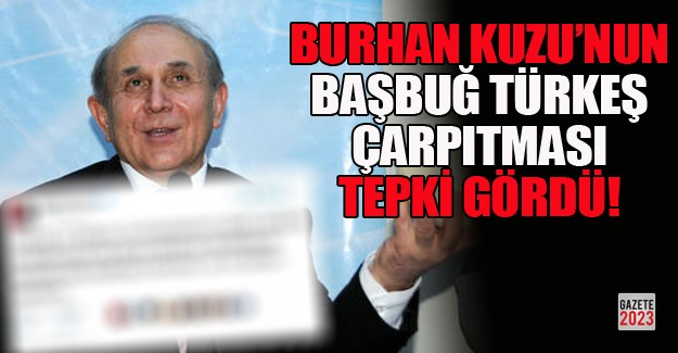 Burhan Kuzu'nun Türkeş çarpıtması yakalandı