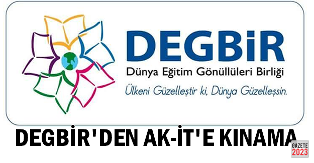 DEGBİR'den Ak-İt'e tepki