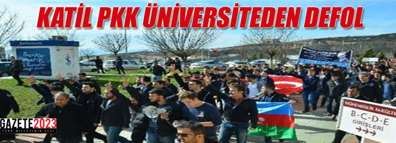 Katil PKK üniversiteden defol-VİDEO