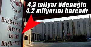 Diyanet İşleri, 4,3 milyarlık ödeneği neredeyse bitirdi!